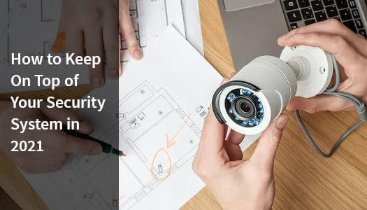 Auditing to keep on top of security system in 2021.